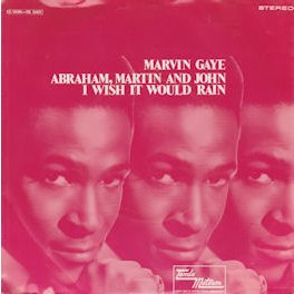 MARVIN GAYE « Abraham, Martin and John»