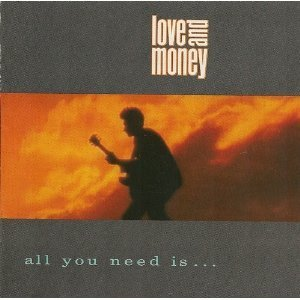 LOVE AND MONEY: «All You Need Is…Love and Money»