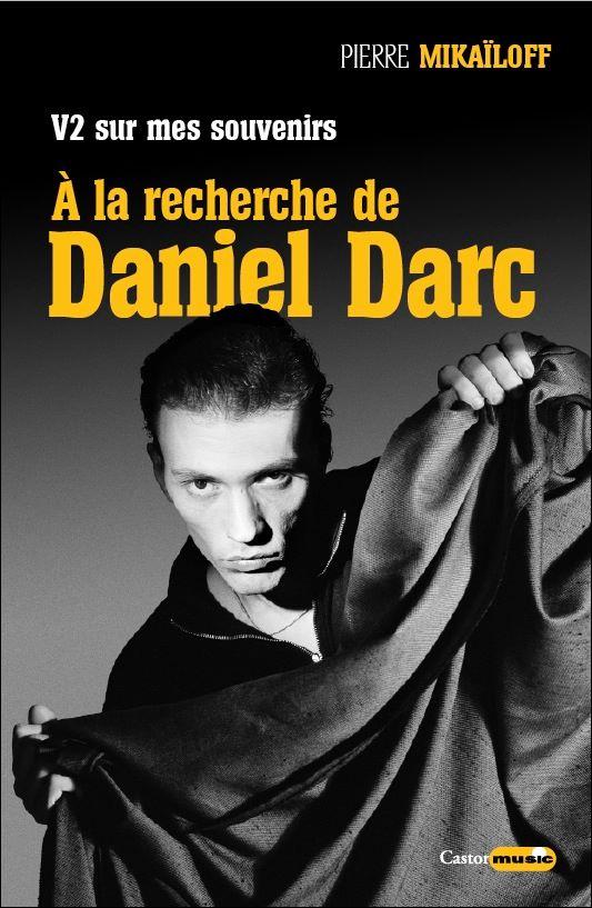 CVT_V2-sur-mes-souvenirs-a-la-recherche-de-Daniel-Darc_6738