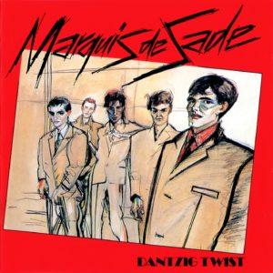 """Marquis de Sade """"Dantzig Twist"""""""