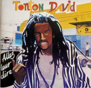 """TONTON DAVID """"Allez Leur Dire"""""""