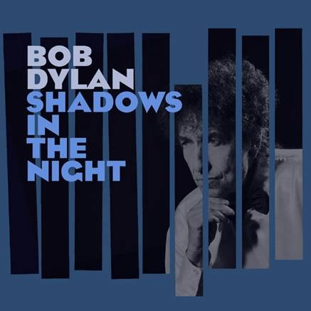 Shadows In The Night Dylan cover