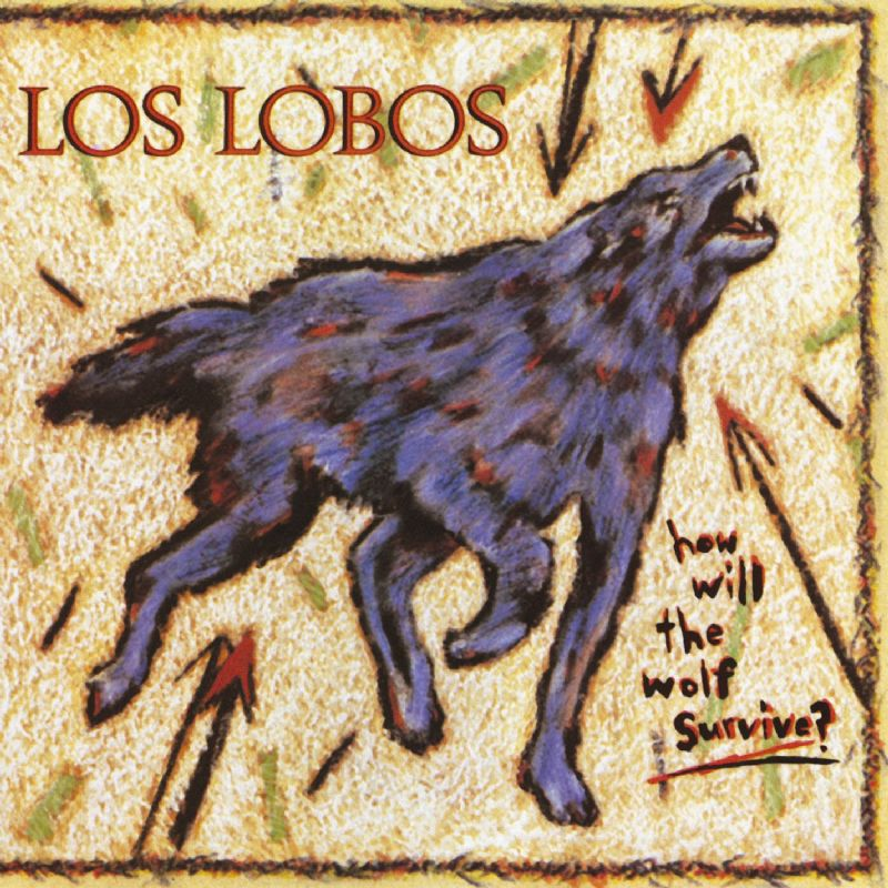 Los Lobos .« How Will The Wolf Survive ? »