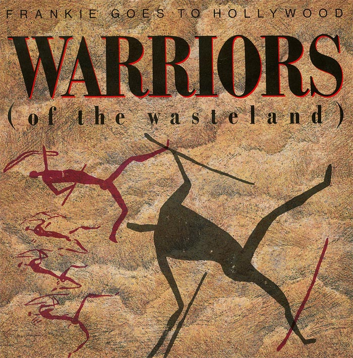frankie-goes-to-hollywood-warriors-of-the-wasteland-ztt