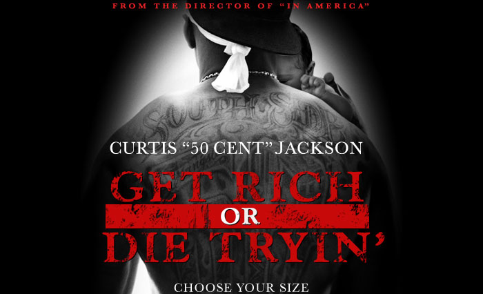 « Get Rich or Die Tryin' »