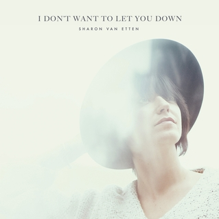 "Sharon Van Etten ""I Don't Want to Let You Down"""