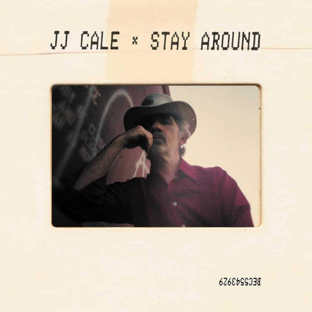 JJ CALE « Stay Around »