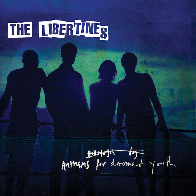 THE LIBERTINES : « Anthems For Doomed Youth »