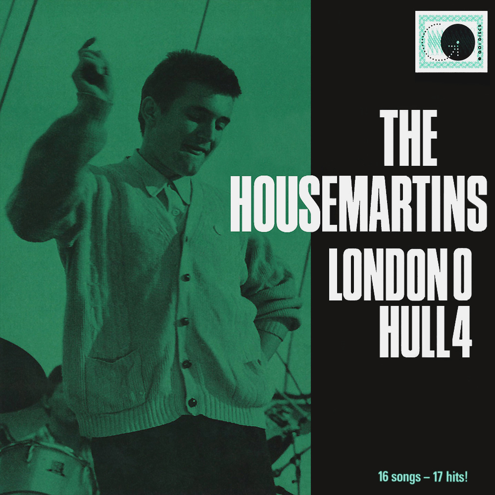 THE HOUSEMARTINS : « London 0 Hull 4 »