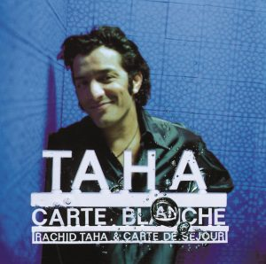 Rachid Taha Carte Blanche