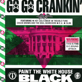 GO-GO CRANKIN' : « Paint the White House Black »